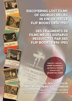 Discovering Lost Films of Georges Méliès in fin-de-siècle Flip Books (1896–1901)