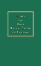 Essays on Uzbek History, Culture, and Language