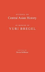 Studies on Central Asian History in Honor of Yuri Bregel