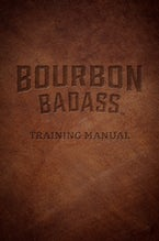 Bourbon Badass Training Manual