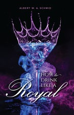 How to Drink Like a Royal