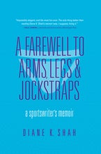 A Farewell to Arms, Legs, and Jockstraps