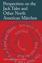 Perspectives on the Jack Tales and Other North American Märchen