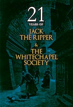 21 Years of Jack the Ripper and the Whitechapel Society